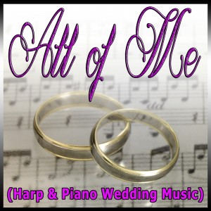 """Piano and Harp rendition of """"All of Me"""" in the style of John Legend"""