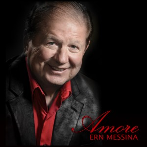 "Ern Messina's debut Album, ""Amore"""
